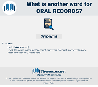 oral records, synonym oral records, another word for oral records, words like oral records, thesaurus oral records