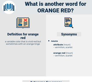orange red, synonym orange red, another word for orange red, words like orange red, thesaurus orange red