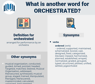 orchestrated, synonym orchestrated, another word for orchestrated, words like orchestrated, thesaurus orchestrated