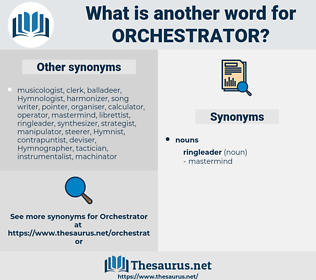 orchestrator, synonym orchestrator, another word for orchestrator, words like orchestrator, thesaurus orchestrator