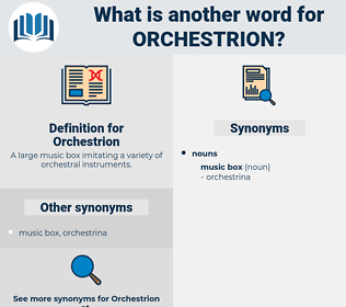 Orchestrion, synonym Orchestrion, another word for Orchestrion, words like Orchestrion, thesaurus Orchestrion
