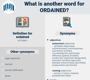 ordained, synonym ordained, another word for ordained, words like ordained, thesaurus ordained