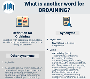 Ordaining, synonym Ordaining, another word for Ordaining, words like Ordaining, thesaurus Ordaining