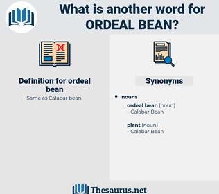 ordeal bean, synonym ordeal bean, another word for ordeal bean, words like ordeal bean, thesaurus ordeal bean