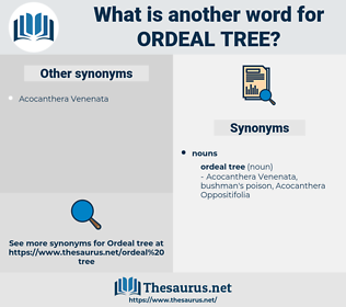 ordeal tree, synonym ordeal tree, another word for ordeal tree, words like ordeal tree, thesaurus ordeal tree
