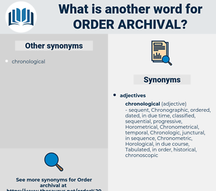 order archival, synonym order archival, another word for order archival, words like order archival, thesaurus order archival