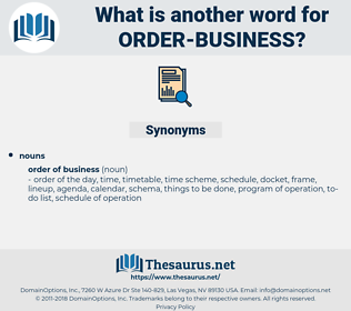 order-business, synonym order-business, another word for order-business, words like order-business, thesaurus order-business