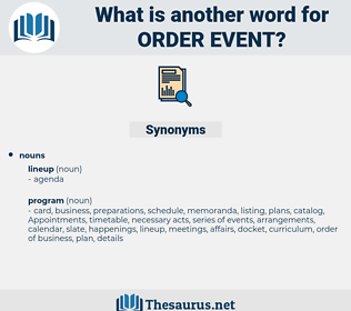order event, synonym order event, another word for order event, words like order event, thesaurus order event