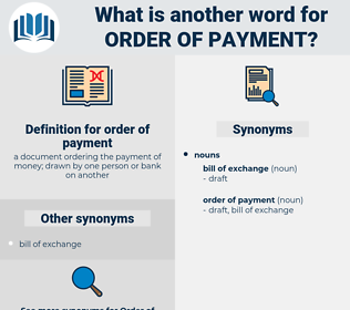 order of payment, synonym order of payment, another word for order of payment, words like order of payment, thesaurus order of payment