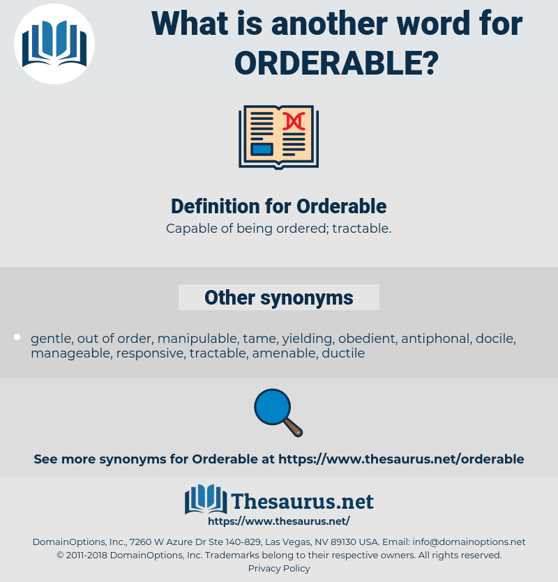Orderable, synonym Orderable, another word for Orderable, words like Orderable, thesaurus Orderable