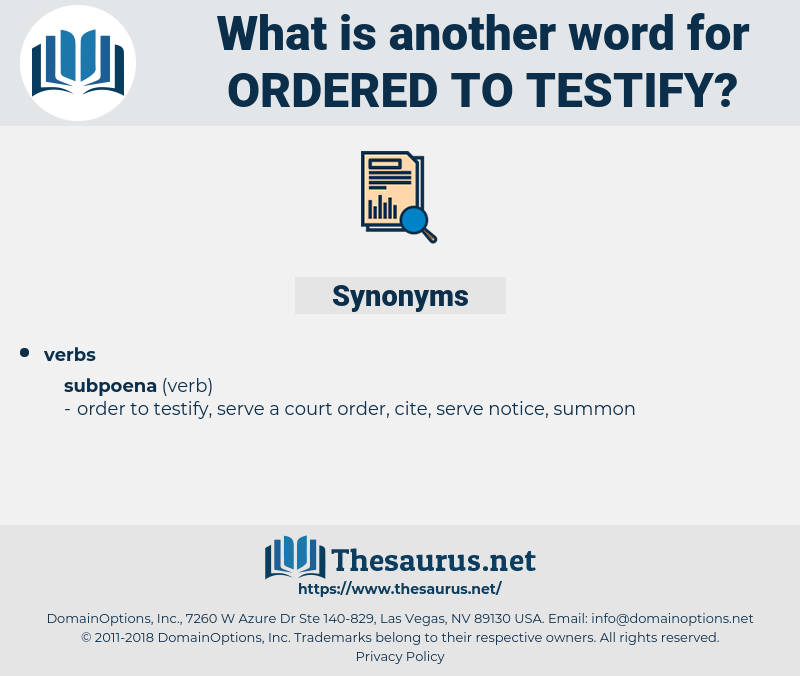 ordered to testify, synonym ordered to testify, another word for ordered to testify, words like ordered to testify, thesaurus ordered to testify