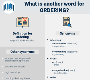 ordering, synonym ordering, another word for ordering, words like ordering, thesaurus ordering