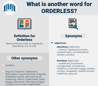 Orderless, synonym Orderless, another word for Orderless, words like Orderless, thesaurus Orderless