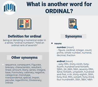ordinal, synonym ordinal, another word for ordinal, words like ordinal, thesaurus ordinal