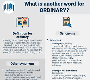 ordinary, synonym ordinary, another word for ordinary, words like ordinary, thesaurus ordinary