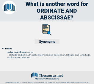 ordinate and abscissae, synonym ordinate and abscissae, another word for ordinate and abscissae, words like ordinate and abscissae, thesaurus ordinate and abscissae