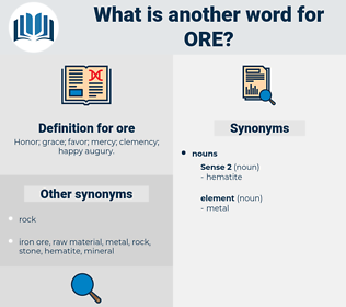 ore, synonym ore, another word for ore, words like ore, thesaurus ore