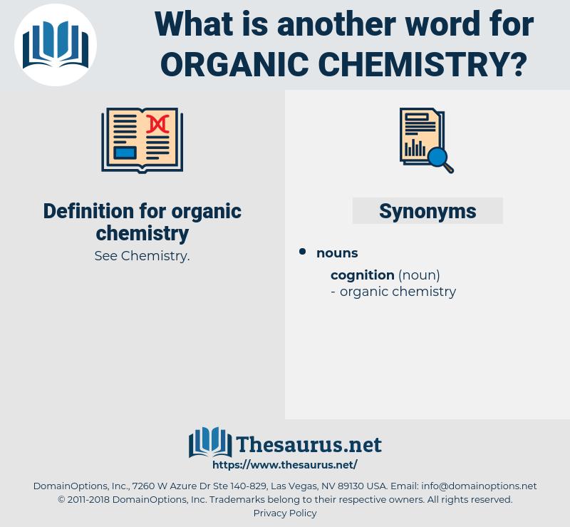 organic chemistry, synonym organic chemistry, another word for organic chemistry, words like organic chemistry, thesaurus organic chemistry