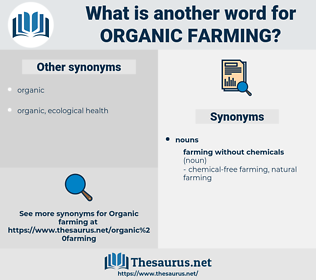 organic farming, synonym organic farming, another word for organic farming, words like organic farming, thesaurus organic farming