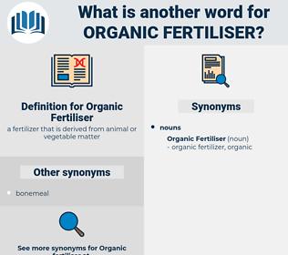 Organic Fertiliser, synonym Organic Fertiliser, another word for Organic Fertiliser, words like Organic Fertiliser, thesaurus Organic Fertiliser