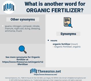 organic fertilizer, synonym organic fertilizer, another word for organic fertilizer, words like organic fertilizer, thesaurus organic fertilizer