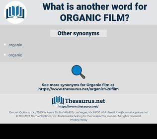 organic film, synonym organic film, another word for organic film, words like organic film, thesaurus organic film