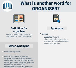 organiser, synonym organiser, another word for organiser, words like organiser, thesaurus organiser