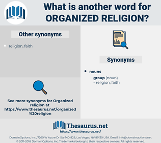 organized religion, synonym organized religion, another word for organized religion, words like organized religion, thesaurus organized religion
