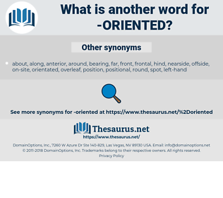 oriented, synonym oriented, another word for oriented, words like oriented, thesaurus oriented