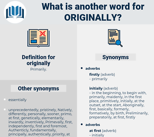 originally, synonym originally, another word for originally, words like originally, thesaurus originally