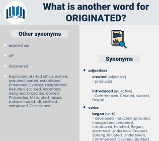 Originated, synonym Originated, another word for Originated, words like Originated, thesaurus Originated
