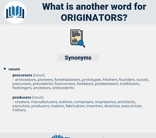 originators, synonym originators, another word for originators, words like originators, thesaurus originators