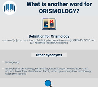 Orismology, synonym Orismology, another word for Orismology, words like Orismology, thesaurus Orismology