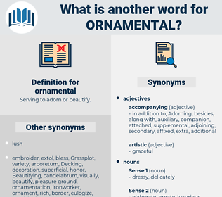 ornamental, synonym ornamental, another word for ornamental, words like ornamental, thesaurus ornamental