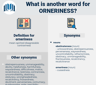 orneriness, synonym orneriness, another word for orneriness, words like orneriness, thesaurus orneriness