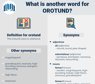 orotund, synonym orotund, another word for orotund, words like orotund, thesaurus orotund