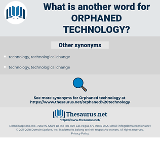 orphaned technology, synonym orphaned technology, another word for orphaned technology, words like orphaned technology, thesaurus orphaned technology