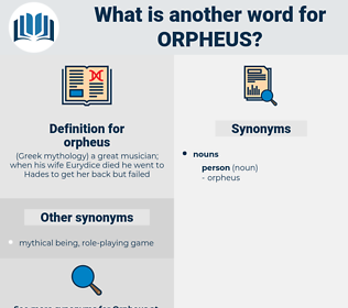 orpheus, synonym orpheus, another word for orpheus, words like orpheus, thesaurus orpheus