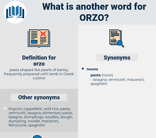 orzo, synonym orzo, another word for orzo, words like orzo, thesaurus orzo