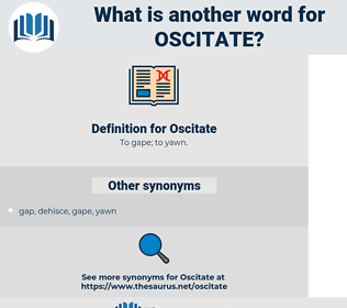 Oscitate, synonym Oscitate, another word for Oscitate, words like Oscitate, thesaurus Oscitate