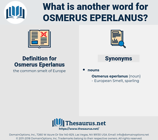 Osmerus Eperlanus, synonym Osmerus Eperlanus, another word for Osmerus Eperlanus, words like Osmerus Eperlanus, thesaurus Osmerus Eperlanus