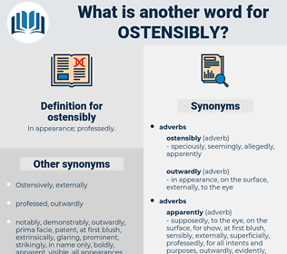 ostensibly, synonym ostensibly, another word for ostensibly, words like ostensibly, thesaurus ostensibly