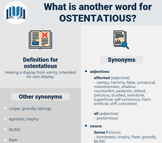 ostentatious, synonym ostentatious, another word for ostentatious, words like ostentatious, thesaurus ostentatious
