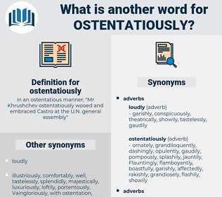 ostentatiously, synonym ostentatiously, another word for ostentatiously, words like ostentatiously, thesaurus ostentatiously