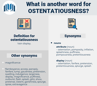 ostentatiousness, synonym ostentatiousness, another word for ostentatiousness, words like ostentatiousness, thesaurus ostentatiousness