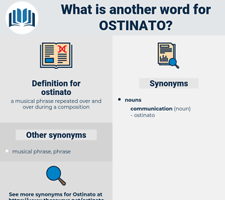 ostinato, synonym ostinato, another word for ostinato, words like ostinato, thesaurus ostinato