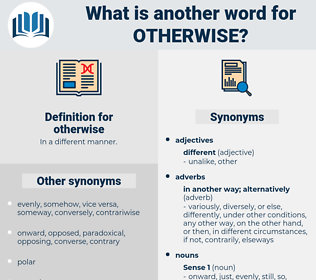 otherwise, synonym otherwise, another word for otherwise, words like otherwise, thesaurus otherwise