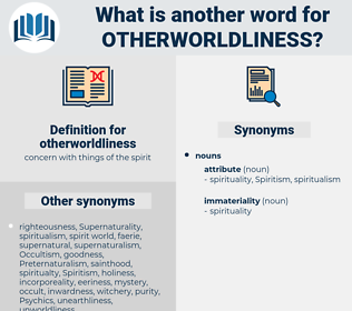 otherworldliness, synonym otherworldliness, another word for otherworldliness, words like otherworldliness, thesaurus otherworldliness