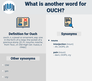 Ouch, synonym Ouch, another word for Ouch, words like Ouch, thesaurus Ouch