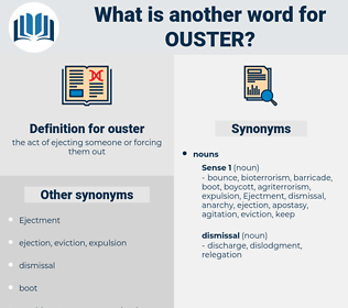 ouster, synonym ouster, another word for ouster, words like ouster, thesaurus ouster